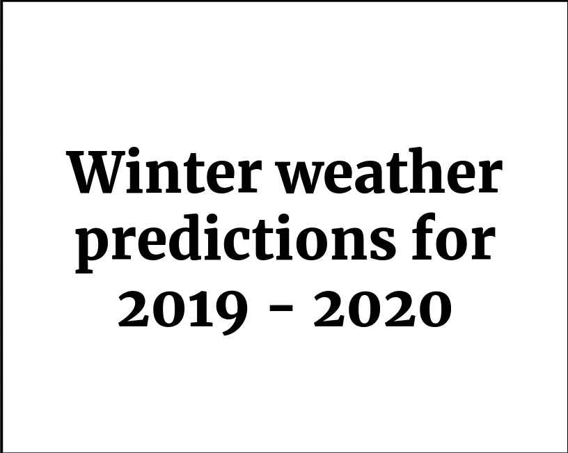 Winter Weather Predictions for 2019-2020